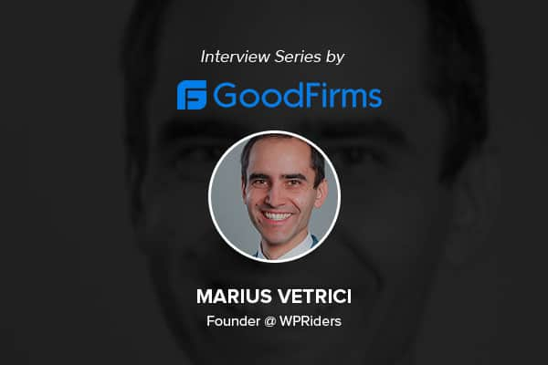 General Manager and Founder Mr. Marius Vetrici's Research-Based Approach Is the Underlying Reason to WPRiders Success